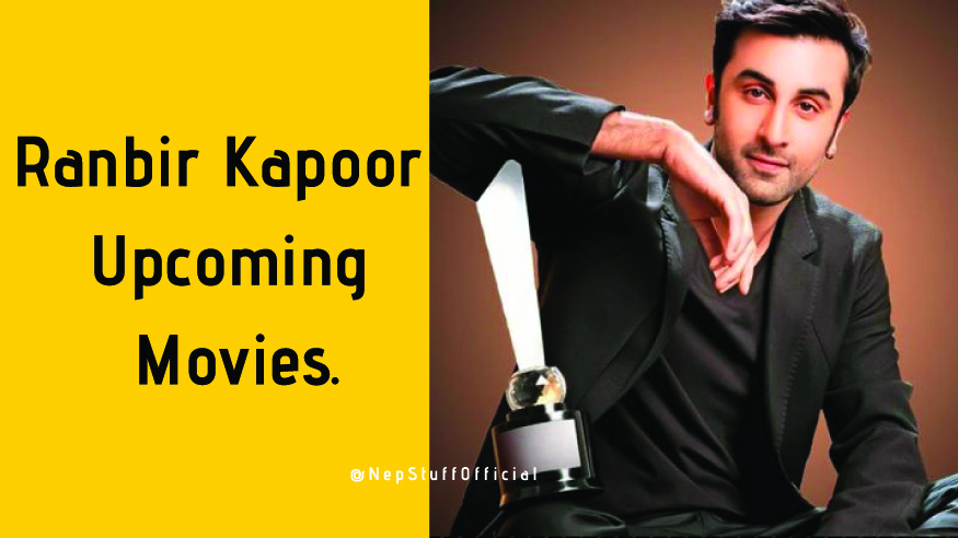 Upcoming Movies Of Ranbir Kapoor 2019, 2020