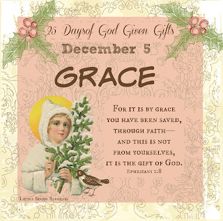 Advent Series ~ Day 5 ~ GRACE