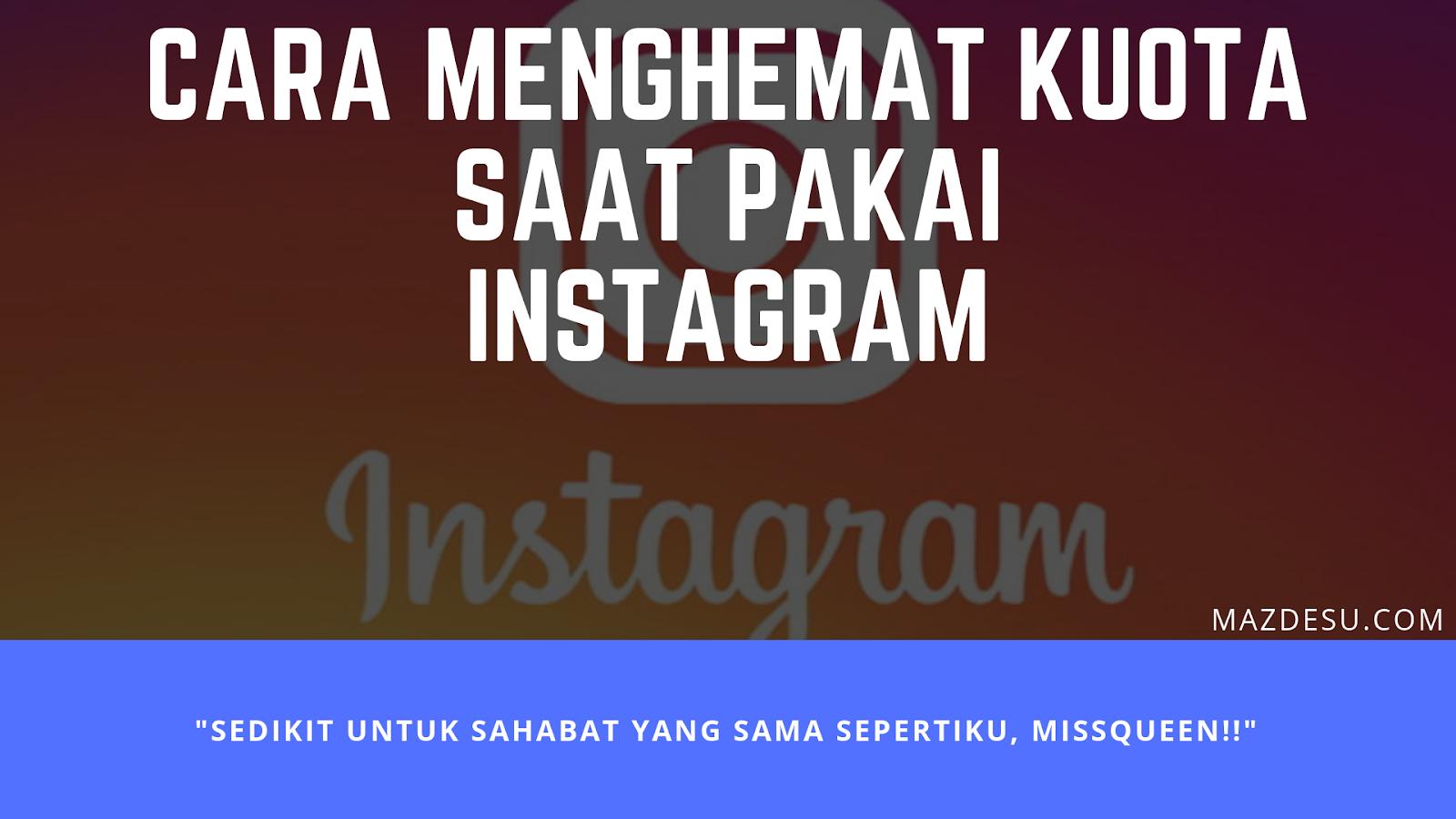 Cara Menghemat Kuota saat Pakai Instagram