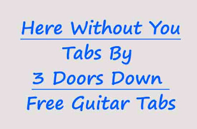 3 Doors Down - Here Without You Acoustic   Learn 3 Doors Down -Here Without You Tabs On Guitar   Here Without You Tab by 3 Doors Down Acoustic