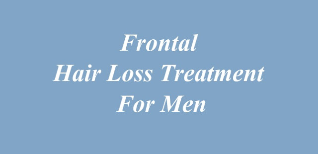 Frontal Hair Loss Treatment For Men and Cause