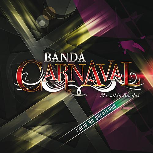 Banda Carnaval - Como No Queriendo (Álbum 2017)