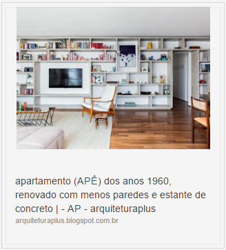 apartamento (APÊ) dos anos 1960, renovado com menos paredes e estante de concreto