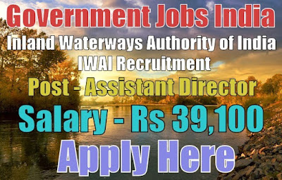 Inland Waterways Authority of India IWAI Recruitment 2017