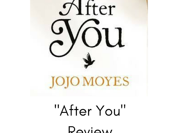 "Jojo Moyes' ""After You"" Review"