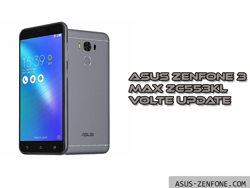 ROM][Full Firmware] ZenFone 3 Max ZC553KL VoLTE Update
