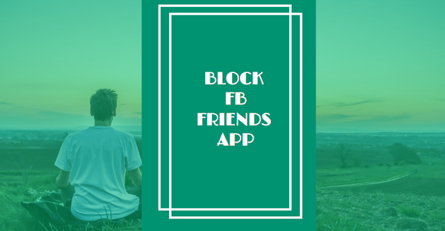 Block friends app on Facebook - Block my Facebook friends using FB app