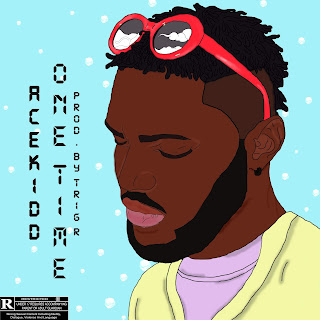 MUSIC: Acekidd - One Time (Prod. Trig R)
