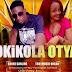 AUDIO | Okikola Otya by Shone Darling X Troy Muzik| Download