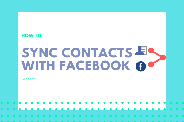 How To Sync My Contacts With Facebook<br/>