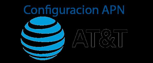 Configuracion de APN Para AT&T 2017