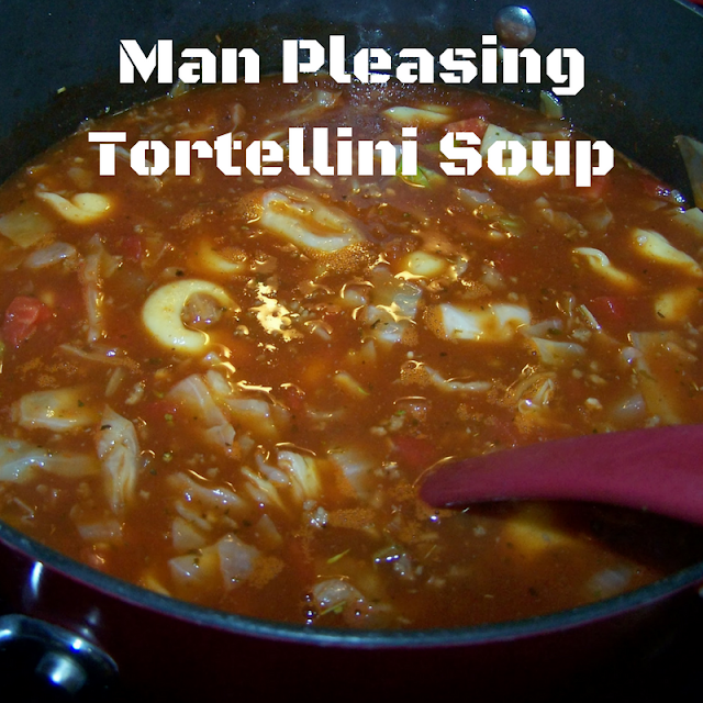 Recipe for: Man Pleasing Tortellini soup