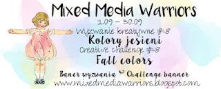 http://mixedmediawarriors.blogspot.com/2016/09/wyzwanie-mmw-8-kolory-jesieni-challenge.html