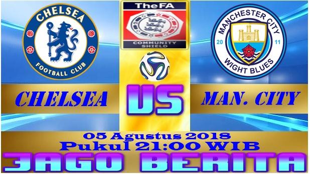 Prediksi Bola Chelsea vs Manchester City 05 Agustus 2018