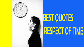 BEST QUOTES - RESPECT OF TIME