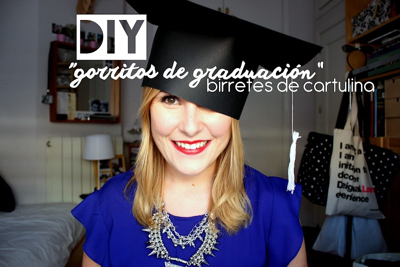 VIDEO | DIY GORRITOS DE GRADUACIÓN