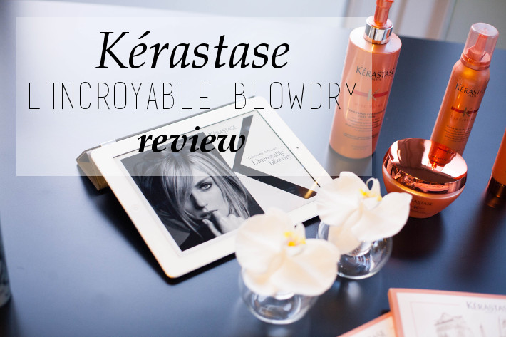 Beauty: Kérastase L'Incroyable Blowdry review