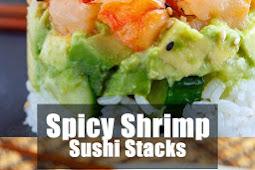 Delicious Spicy Shrimp Sushi Stacks
