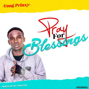 download free music online mp3-pray for blessing-yung prinxy