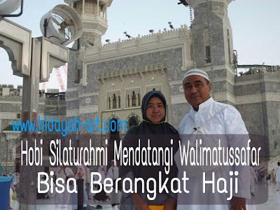 Hobi Silaturahmi Mendatangi Walimatussafar, Bisa Berangkat Haji