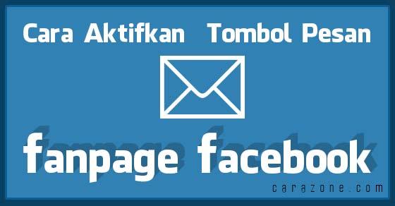 Cara Aktifkan tombol Pesan Fanpage Facebook