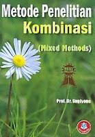 Metode Penelitian Kombinasi (Mixed Methods)