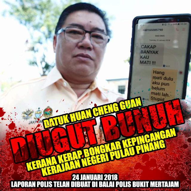 Datuk Huan Diugut Bunuh Kerana Bongkar Skandal DAP Pulau Pinang?!