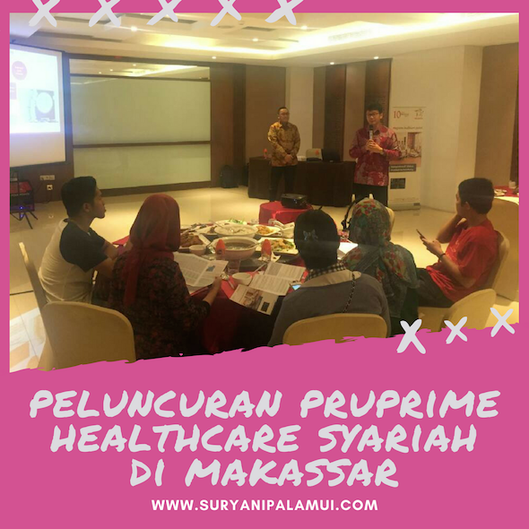 Peluncuran PRUPrime Healthcare Syariah di Makassar Yanikmatilah Saja