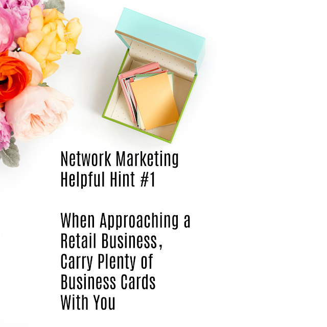 New to Network Marketing-Have plenty of business cards with you