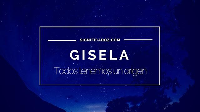 Significado y origen del Nombre Gisela ¿Que Significa?