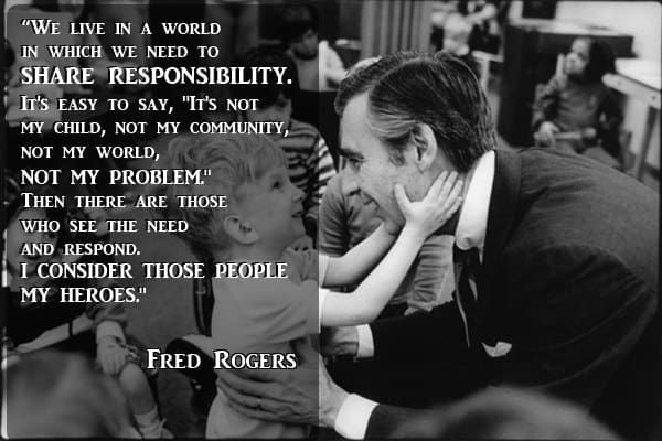 Strongheart What Would Mister Rogers Say Loving Quotes From Fred Rogers