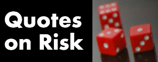 Quotes on Risk