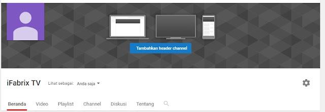 Cara Membuat YouTube Channel dan Tips Supaya Sukses