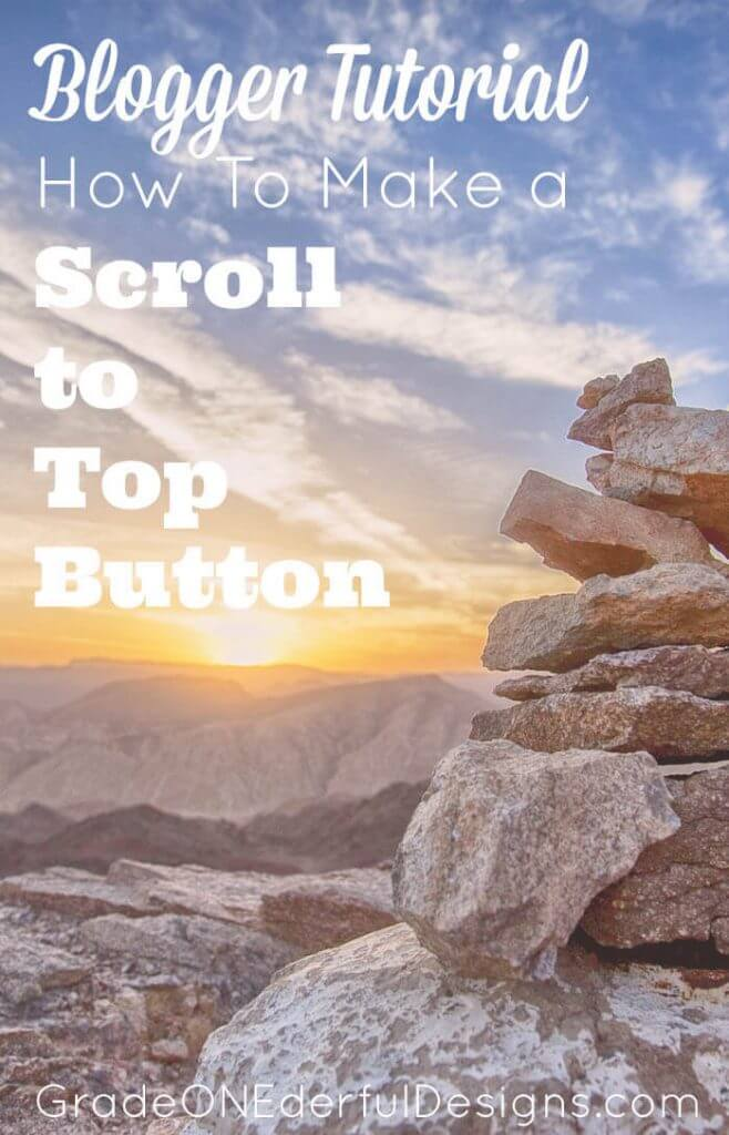Scroll-to-top buttons and how to make for blogger. A quick and easy tutorial.