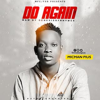 Music: Micman Pius - Do Again
