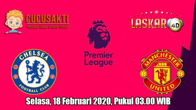Prediksi Chelsea VS Manchester United 18 Februari 2020