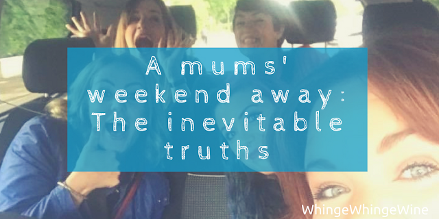 A mums' weekend away: The inevitable truths