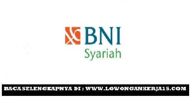 Lowongan Kerja Online PT Bank BNI Syariah Terbaru