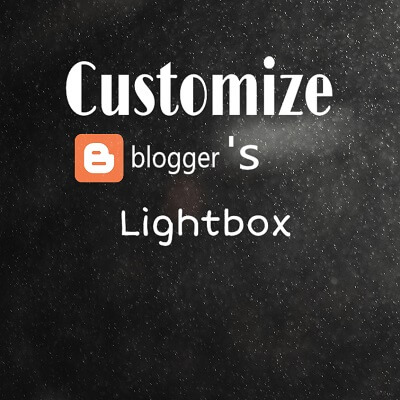 How to Customize Blogger's Official Lightbox