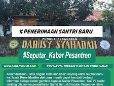 Pondok Pesantren Islam Darusy Syahadah Menerima Pendaftaran Santri Baru T.P. 2019-2020