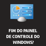 Painel de Controle do Windows pode estar com os dias contados - Dicas Linux e Windows
