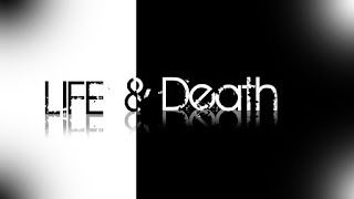 Life or Death?