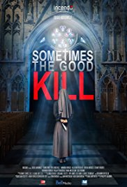 Watch Sometimes the Good Kill Online Free 2017 Putlocker