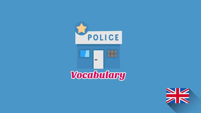 Kosakata Bahasa Inggris Polisi Disertai Gambar, Audio Dan Pronunciation