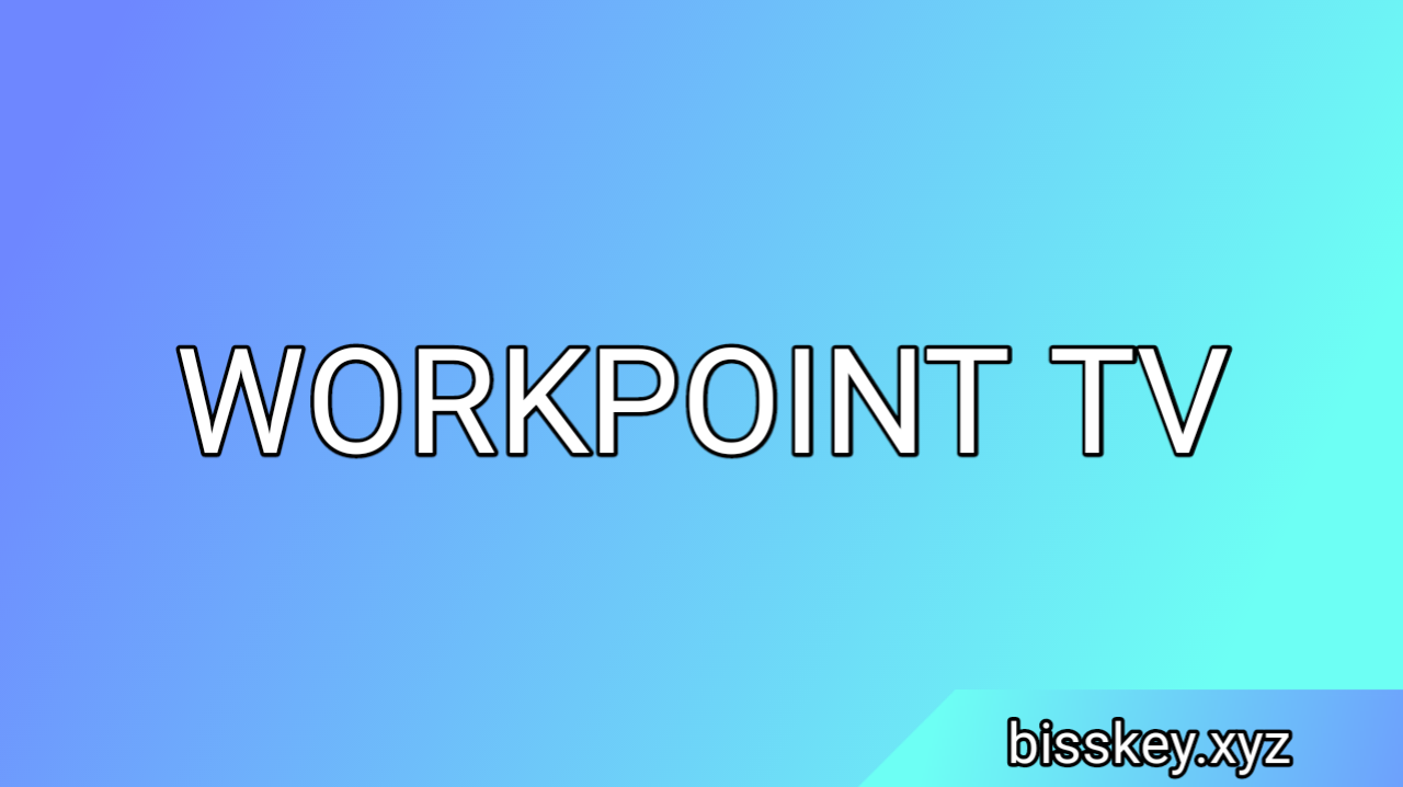 Biss Key Workpoint TV HD/SD Terbaru