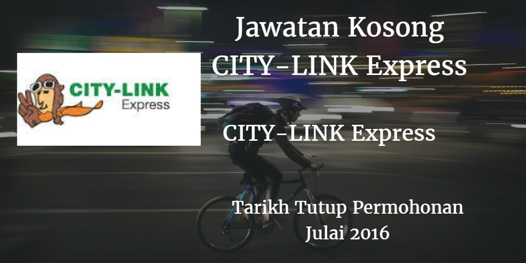 Jawatan Kosong CITY-LINK Express Julai 2016