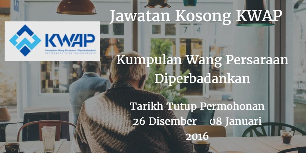 Jawatan Kosong KWAP 26 Disember - 08 Januari 2017