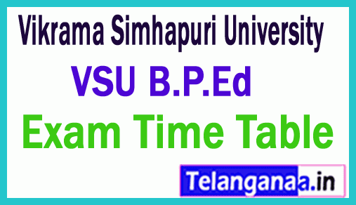 Vikrama Simhapuri University B P Ed  Exam Time Table