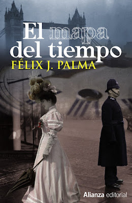 El mapa del tiempo (Félix J. Palma) - Bitácora de (mis