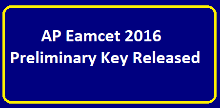 AP Eamcet 2016 Preliminary Key Released |Preliminary key of AP EAMCET 2015/2016/05/ap-eamcet-2016-preliminary-key-released.html